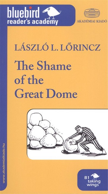 The shame of the great dome /Bluebird reader`s academy B1