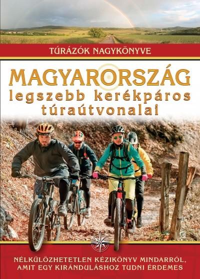 Magyarország legszebb kerékpáros túraútvonalai /Túrázók nagykönyve