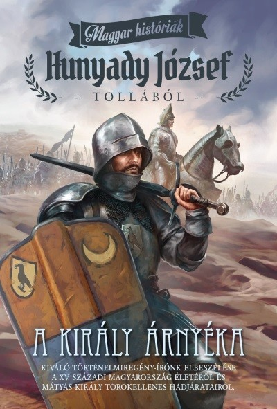 A király árnyéka /Magyar históriák