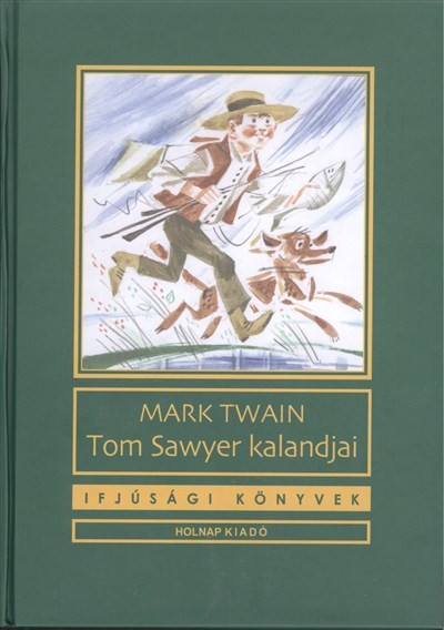 MARK TWAIN: TOM SAWYER KALANDJAI
