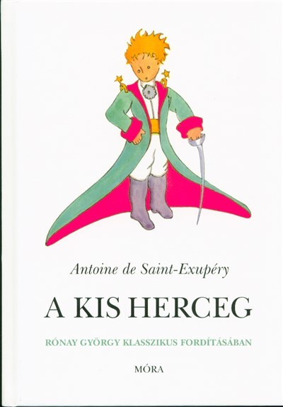 Antoine De Saint Exupery A Kis Herceg 40 Kiadas 9789634159421