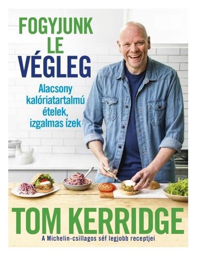 Tom Kerridge - Fogyjunk le végleg! - Alacsony..