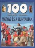 100 állomás - 100 kaland /Mátyás és a hunyadiak
