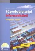 10 próbaérettségi informatikából /Középszint .-írásbeli