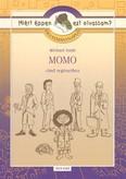 Momo - Olvasmánynapló /Miért éppen ezt olvassam?