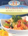 33 wokban készült étel /Lépésről lépésre