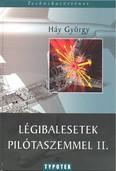 LÉGIBALESETEK PILÓTASZEMEL II. /TECHMIKATÖRTÉNET