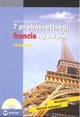 7 próbaérettségi francia nyelvből /Középszint