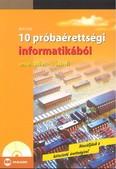 10 próbaérettségi informatikából /Emelt szint - írásbeli