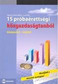 15 próbaérettségi közgazdaságtanból /Középszint írásbeli