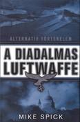 A diadalmas Luftwaffe /Alternatív történelem