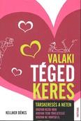 VALAKI TÉGED KERES /TÁRSKERESÉS A NETEN