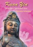 Kuan Yin /Kísérőnk a spirituális úton