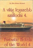 A VILÁG LEGSZEBB SZÁLLODÁI 4. /FANTASTIC HOTELS OF THE WORLD 4.