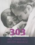 303 magyar filmszínész akit látnod kell, mielőtt meghalsz