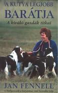 A kutya legjobb barátja /A kiváló gazdák titkai