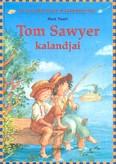 TOM SAWYER KALANDJAI /KLASSZIKUSOK KISEBBEKNEK