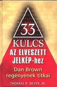 33 kulcs az elveszett jelképhez /Dan Brown regényének titkai