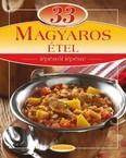 33 magyaros étel /Lépésről lépésre