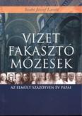VIZET FAKASZTÓ MÓZESEK /AZ ELMÚLT SZÁZÖTVEN ÉN PÁPÁI
