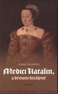 Medici katalin, a démoni királyné
