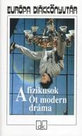A FIZIKUSOK /ÖT MODERN DRÁMA