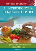 A nyerskonyha legjobb receptjei - Lúgosítás természetesen /A legfontosabb élőétel-receptek lépésről