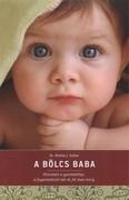 A bölcs baba /Útmutató a gyerekekhez, a fogantatástól két és fél éves korig