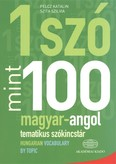 1 szó mint 100 - magyar-angol tematikus szókincstár /Hungarian vocabulary by topic