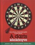 A darts kézikönyve /Minden, amit a győzelemhez tudnod kell