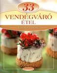33 vendégváró étel /Lépésről lépésre