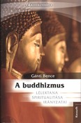A buddhizmus lélektana, spiritualitása, irányzatai /Kristályhíd