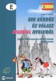 888 kérdés és válasz spanyol nyelvből /Szóbeli nyelvvizsgára és érettségire készülőknek