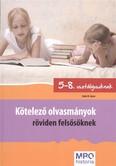 Kötelező olvasmányok röviden felsősöknek /5-8. osztályosoknak