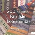 200 SZÍNES FAIR ISLE KÖTÉSMINTA /MINTAGYŰJTEMÉNY