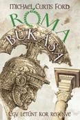 Róma bukása /Egy letűnt kor regénye