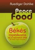 Peace Food - Békés táplálkozás hús és tejtermékek nélkül /30 ízletes vegán recepttel