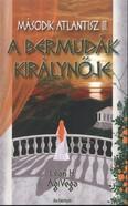 A BERMUDÁK KIRLYNŐJE /MÁSODIK ATLANTISZ III.