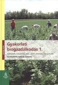 Gyakorlati biogazdálkodás 1. /Házunk táján