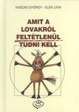 AMIT A LOVAKRÓL FELTÉTLENÜL TUDNI KELL