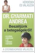 Beszéljünk a betegségekről /A gyermekorvos válaszol