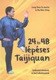24 és 48 lépéses taijiquan /Gyakorlati útmutató és harci alkalmazások