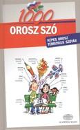 1000 OROSZ SZÓ /KÉPES TEMATIKUS SZÓTÁR