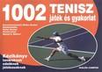 1002 tenisz játék és gyakorlat /Kézikönyv tanároknak, edzőknek, játékosoknak