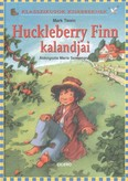 Huckleberry Finn kalandjai /Klasszikusok kisebbeknek
