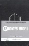 52 döntési modell /A stratégiai gondolkodás kézikönyve
