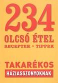 234 olcsó étel /Receptek, tippek takarékos háziasszonyoknak