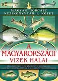 A magyarországi vizek halai /Magyar horgász kézikönyvtár I. kötet