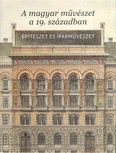 A magyar művészet a 19. században - Építészet és iparművészet
