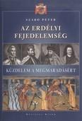 Az erdélyi fejedelemség /Küzdelem a megmaradásért